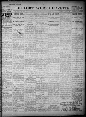 Fort Worth Gazette. (Fort Worth, Tex.), Vol. 18, No. 225, Ed. 1, Friday, July 6, 1894