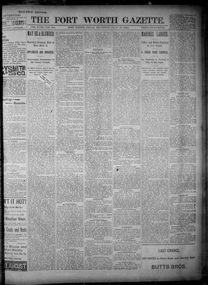Primary view of object titled 'Fort Worth Gazette. (Fort Worth, Tex.), Vol. 18, No. 238, Ed. 1, Thursday, July 19, 1894'.