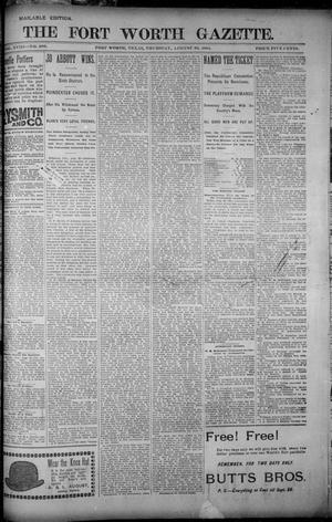 Primary view of object titled 'Fort Worth Gazette. (Fort Worth, Tex.), Vol. 18, No. 280, Ed. 1, Thursday, August 30, 1894'.