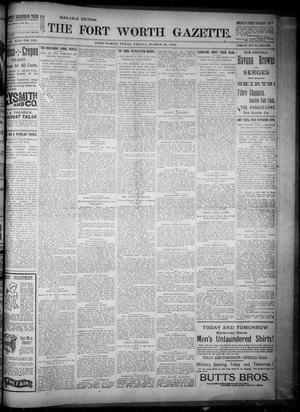 Primary view of object titled 'Fort Worth Gazette. (Fort Worth, Tex.), Vol. 19, No. 124, Ed. 1, Friday, March 29, 1895'.