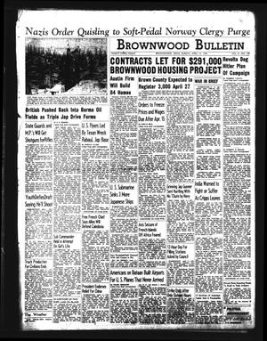Primary view of object titled 'Brownwood Bulletin (Brownwood, Tex.), Vol. 41, No. 179, Ed. 1 Sunday, April 12, 1942'.