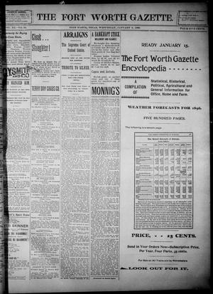 Primary view of object titled 'Fort Worth Gazette. (Fort Worth, Tex.), Vol. 20, No. 35, Ed. 1, Wednesday, January 8, 1896'.