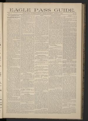 Eagle Pass Guide. (Eagle Pass, Tex.), Vol. 6, No. 29, Ed. 1 Saturday, March 17, 1894