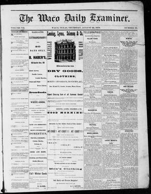 Primary view of object titled 'The Waco Daily Examiner. (Waco, Tex.), Vol. 7, No. 59, Ed. 1, Thursday, August 22, 1878'.
