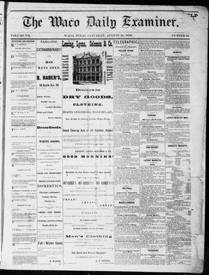 Primary view of object titled 'The Waco Daily Examiner. (Waco, Tex.), Vol. 7, No. 61, Ed. 1, Saturday, August 24, 1878'.