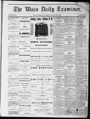 Primary view of The Waco Daily Examiner. (Waco, Tex.), Vol. 6, No. 62, Ed. 1, Sunday, August 25, 1878