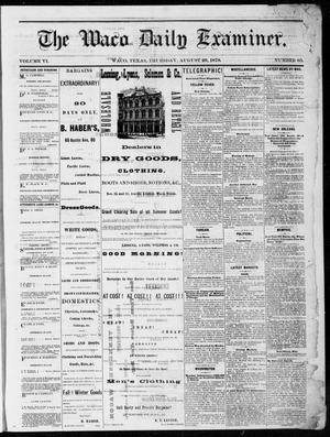 Primary view of object titled 'The Waco Daily Examiner. (Waco, Tex.), Vol. 6, No. 65, Ed. 1, Thursday, August 29, 1878'.