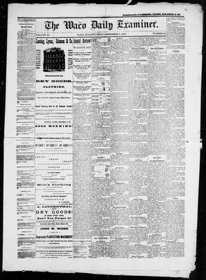 Primary view of object titled 'The Waco Daily Examiner. (Waco, Tex.), Vol. 6, No. 68, Ed. 1, Sunday, September 1, 1878'.