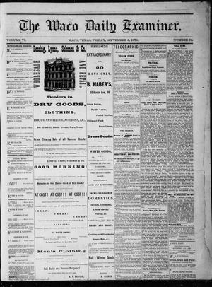 Primary view of object titled 'The Waco Daily Examiner. (Waco, Tex.), Vol. 6, No. 72, Ed. 1, Friday, September 6, 1878'.