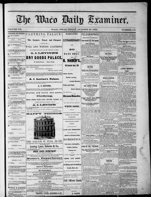 Primary view of object titled 'The Waco Daily Examiner. (Waco, Tex.), Vol. 7, No. 115, Ed. 1, Friday, October 25, 1878'.