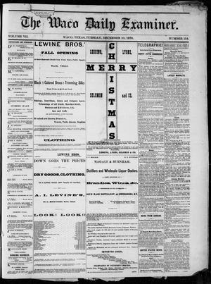 Primary view of object titled 'The Waco Daily Examiner. (Waco, Tex.), Vol. 7, No. 154, Ed. 1, Tuesday, December 10, 1878'.