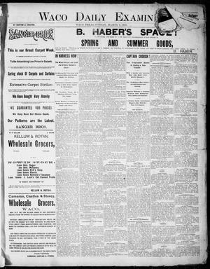 Primary view of object titled 'Waco Daily Examiner. (Waco, Tex.), Vol. 18, No. 110, Ed. 1, Sunday, March 8, 1885'.