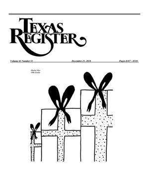 Texas Register, Volume 43, Number 51, Pages 8187-8510, December 21, 2018