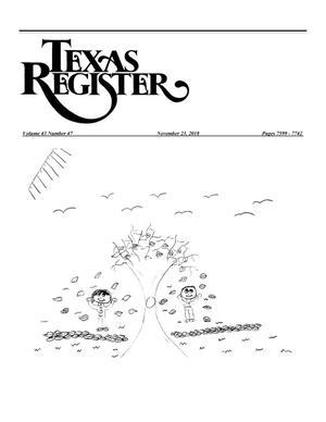 Texas Register, Volume 43, Number 47, Pages 7599-7742, November 23, 2018