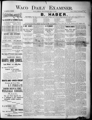 Primary view of object titled 'Waco Daily Examiner. (Waco, Tex.), Vol. 18, No. 154, Ed. 1, Wednesday, May 6, 1885'.