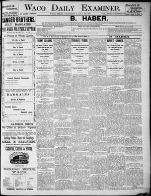Primary view of object titled 'Waco Daily Examiner. (Waco, Tex.), Vol. 18, No. 224, Ed. 1, Wednesday, July 22, 1885'.