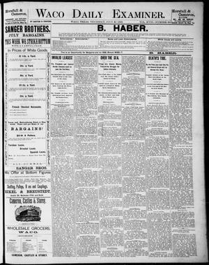Primary view of object titled 'Waco Daily Examiner. (Waco, Tex.), Vol. 18, No. 226, Ed. 1, Thursday, July 23, 1885'.