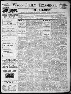Primary view of object titled 'Waco Daily Examiner. (Waco, Tex.), Vol. 18, No. 227, Ed. 1, Saturday, July 25, 1885'.