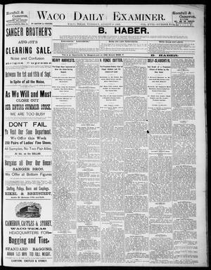 Primary view of object titled 'Waco Daily Examiner. (Waco, Tex.), Vol. 18, No. 239, Ed. 1, Tuesday, August 11, 1885'.