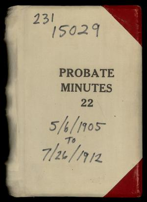 Primary view of object titled 'Travis County Probate Records: Probate Minutes 22'.