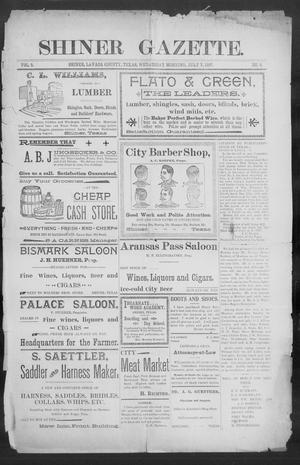 Primary view of object titled 'Shiner Gazette. (Shiner, Tex.), Vol. 5, No. 6, Ed. 1, Wednesday, July 7, 1897'.