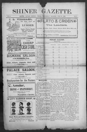 Primary view of object titled 'Shiner Gazette. (Shiner, Tex.), Vol. 6, No. 3, Ed. 1, Wednesday, June 15, 1898'.