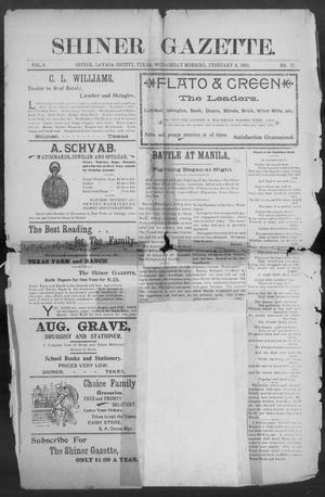 Primary view of object titled 'Shiner Gazette. (Shiner, Tex.), Vol. 6, No. 37, Ed. 1, Wednesday, February 8, 1899'.