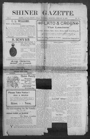 Primary view of object titled 'Shiner Gazette. (Shiner, Tex.), Vol. 6, No. 39, Ed. 1, Wednesday, February 22, 1899'.