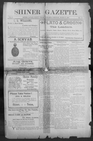 Primary view of object titled 'Shiner Gazette. (Shiner, Tex.), Vol. 6, No. 41, Ed. 1, Wednesday, March 8, 1899'.