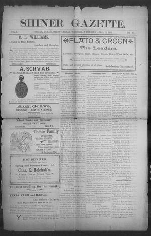 Primary view of object titled 'Shiner Gazette. (Shiner, Tex.), Vol. 6, No. 46, Ed. 1, Wednesday, April 12, 1899'.