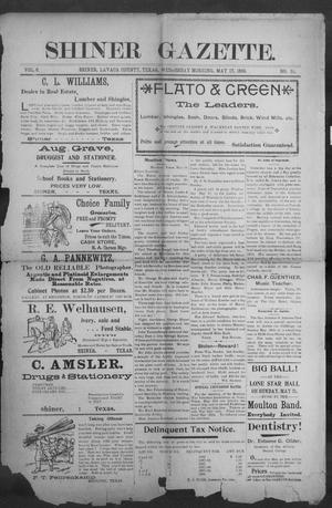 Primary view of object titled 'Shiner Gazette. (Shiner, Tex.), Vol. 6, No. 51, Ed. 1, Wednesday, May 17, 1899'.