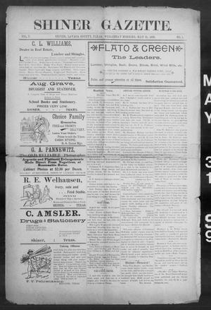 Primary view of object titled 'Shiner Gazette. (Shiner, Tex.), Vol. 7, No. 1, Ed. 1, Wednesday, May 31, 1899'.