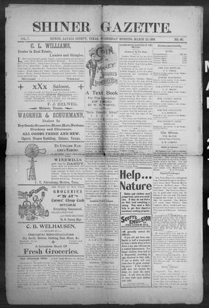 Primary view of object titled 'Shiner Gazette. (Shiner, Tex.), Vol. 7, No. 43, Ed. 1, Wednesday, March 21, 1900'.