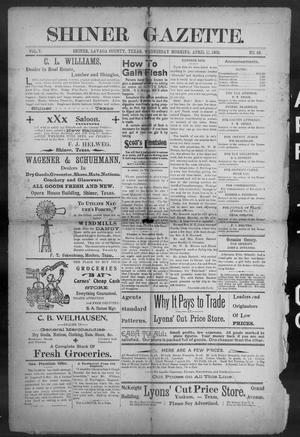 Primary view of object titled 'Shiner Gazette. (Shiner, Tex.), Vol. 7, No. 46, Ed. 1, Wednesday, April 11, 1900'.