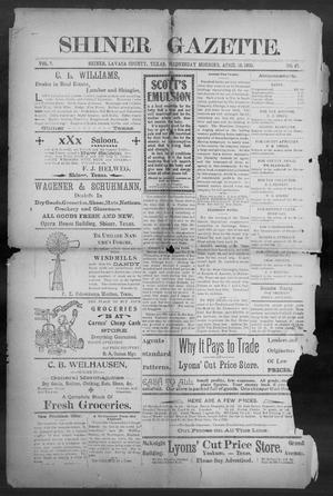 Primary view of object titled 'Shiner Gazette. (Shiner, Tex.), Vol. 7, No. 47, Ed. 1, Wednesday, April 18, 1900'.
