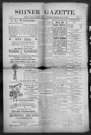 Primary view of object titled 'Shiner Gazette. (Shiner, Tex.), Vol. 8, No. 1, Ed. 1, Wednesday, May 30, 1900'.