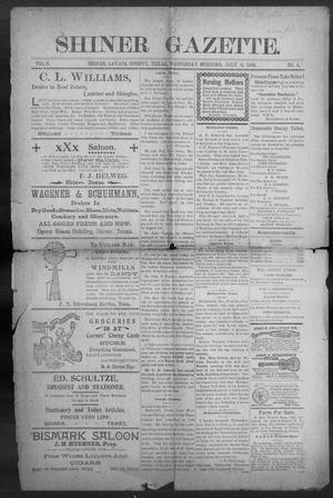Primary view of object titled 'Shiner Gazette. (Shiner, Tex.), Vol. 8, No. 6, Ed. 1, Wednesday, July 4, 1900'.