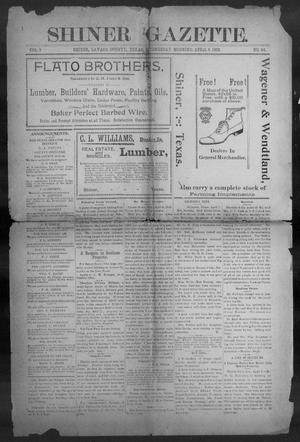 Primary view of object titled 'Shiner Gazette. (Shiner, Tex.), Vol. 9, No. 44, Ed. 1, Wednesday, April 9, 1902'.