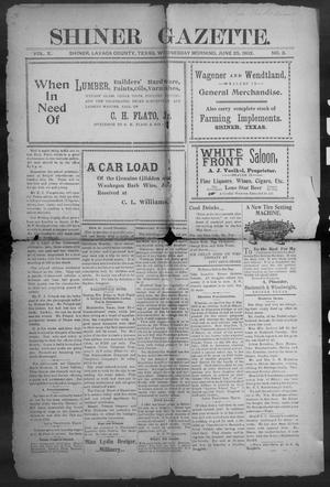 Primary view of object titled 'Shiner Gazette. (Shiner, Tex.), Vol. 10, No. 3, Ed. 1, Wednesday, June 25, 1902'.