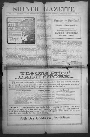 Primary view of object titled 'Shiner Gazette. (Shiner, Tex.), Vol. 10, No. 10, Ed. 1, Wednesday, August 13, 1902'.