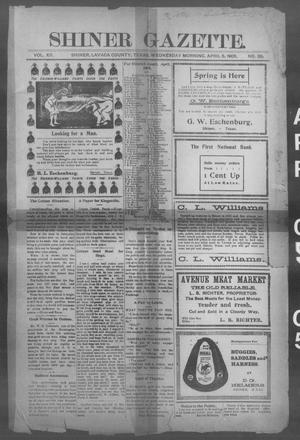 Primary view of object titled 'Shiner Gazette. (Shiner, Tex.), Vol. 12, No. 39, Ed. 1, Wednesday, April 5, 1905'.