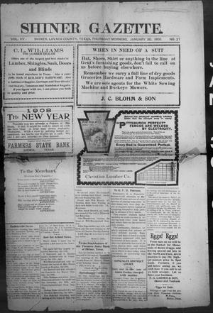 Primary view of object titled 'Shiner Gazette. (Shiner, Tex.), Vol. 15, No. 27, Ed. 1, Thursday, January 30, 1908'.