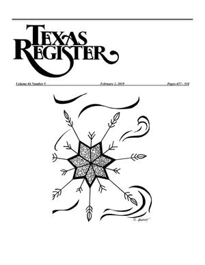 Texas Register, Volume 44, Number 5, Pages 457-510, February 1, 2019