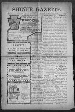 Primary view of object titled 'Shiner Gazette. (Shiner, Tex.), Vol. 17, No. 32, Ed. 1, Thursday, March 24, 1910'.