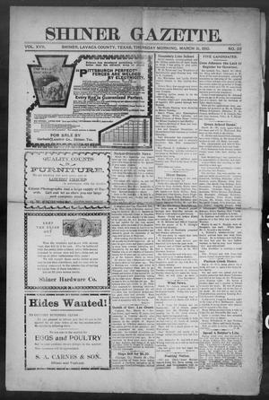 Primary view of object titled 'Shiner Gazette. (Shiner, Tex.), Vol. 17, No. 33, Ed. 1, Thursday, March 31, 1910'.