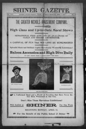 Primary view of object titled 'Shiner Gazette. (Shiner, Tex.), Vol. 17, No. 34, Ed. 1, Thursday, April 7, 1910'.