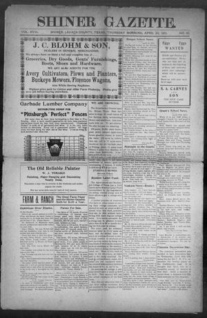 Primary view of object titled 'Shiner Gazette. (Shiner, Tex.), Vol. 18, No. 35, Ed. 1, Thursday, April 20, 1911'.
