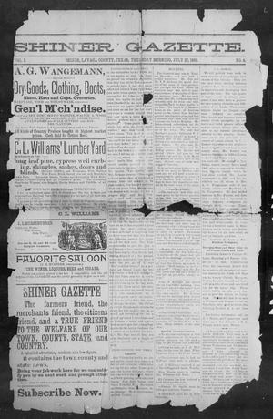 Primary view of object titled 'Shiner Gazette. (Shiner, Tex.), Vol. 1, No. 4, Ed. 1, Thursday, July 27, 1893'.