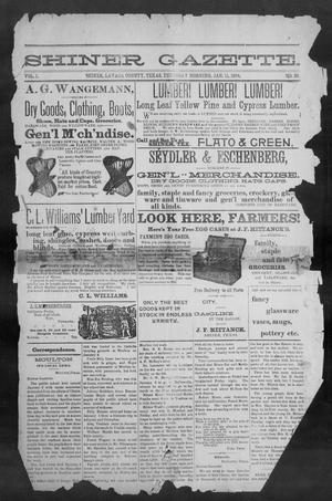 Primary view of object titled 'Shiner Gazette. (Shiner, Tex.), Vol. 1, No. 28, Ed. 1, Thursday, January 11, 1894'.