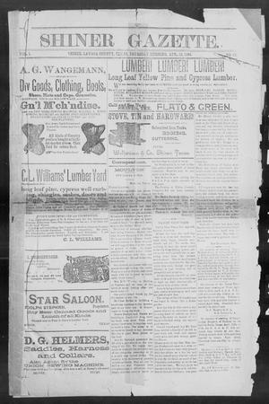 Primary view of object titled 'Shiner Gazette. (Shiner, Tex.), Vol. 1, No. 42, Ed. 1, Thursday, April 12, 1894'.